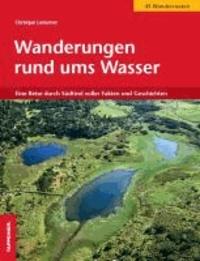 Christjan Ladurner - Wanderungen rund ums Wasser - Eine Reise durch Südtirol voller Fakten und Geschichten.