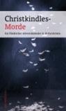 Christkindles-Morde - Ein fränkischer Adventskalender in 24 Kurzkrimis - Ein fränkischer Adventskalender in 24 Kurzkrimis.