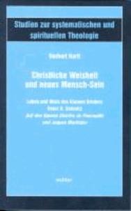 Christliche Weisheit und neues Mensch-Sein - Leben und Werk des Kleinen Bruders Heinz R. Schmitz.