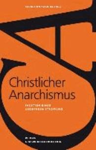 Christlicher Anarchismus - Facetten einer libertären Strömung.