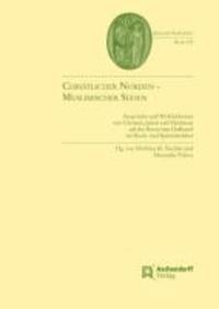 Christlicher Norden - Muslimischer Süden - Ansprüche und Wirklichkeiten von Christen, Juden und Muslimen auf der Iberischen Halbinsel im Hoch- und Spätmittelalter.