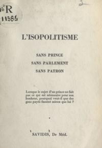Christo Savidis - L'isopolitisme - Sans prince, sans parlement, sans patron.
