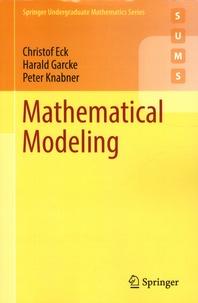Christof Eck et Harald Garcke - Mathematical Modeling.