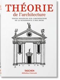 Christof Thoenes et Bernd Evers - Théorie de l'architecture - De la Renaissance à nos jours.