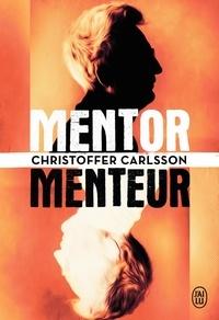 Christoffer Carlsson - Mentor, menteur.