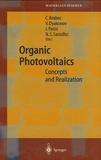 Christoh-J Brabec et Vladimir Dyakonov - Organic Photovoltaics - Concepts and Realization.