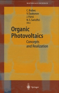 Christoh-J Brabec et Vladimir Dyakonov - Organic Photovoltaics - Concepts and Realization.