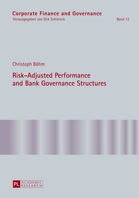 Christoph Böhm - Risk-Adjusted Performance and Bank Governance Structures.