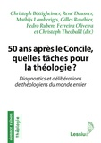 Christoph Böttigheimer et René Dausner - 50 ans après le Concile, quelles tâches pour la théologie ? - Diagnostics et délibérations de théologiens du monde entier.