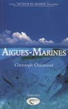 Christoph Chabirand - Aigues-Marines.