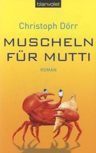 Christoph Dörr - Muscheln für Mutti.