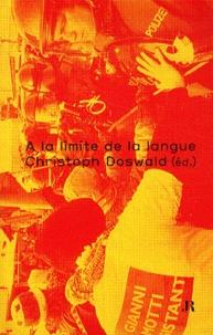 Christoph Doswald - A la limite de la langue.