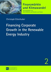 Christoph Ettenhuber - Financing Corporate Growth in the Renewable Energy Industry.