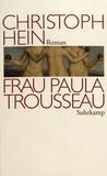 Christoph Hein - Frau Paula Trousseau.