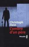 Christoph Hein - L'ombre d'un père.