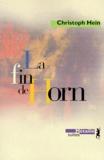 Christoph Hein - La fin de Horn.