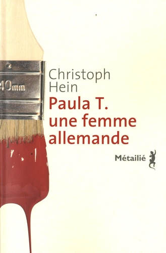 Christoph Hein - Paula T. une femme allemande.