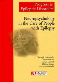 Christoph Helmstaedter et Bruce Hermann - Neuropsychology in the Care of People with Epilepsy - Volume 11..