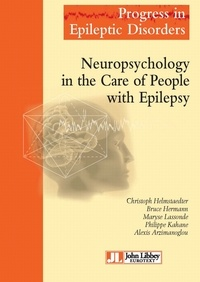 Christoph Helmstaedter et Bruce Hermann - Neuropsychology in the Care of People with Epilepsy - Progress in Epileptic Disorders - Volume 11.