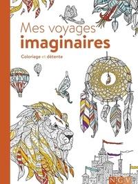 Christoph Heuer - Mes voyages imaginaires - Coloriage et détente.