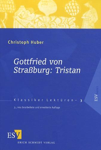 Christoph Huber - Gottfried von Strassburg : Tristan.