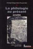 Christoph König et Denis Thouard - Philologie au présent - Pour Jean Bollack.