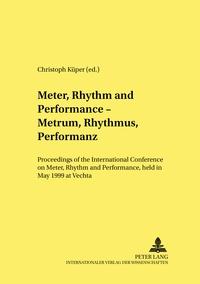 Christoph Küper - Meter, Rhythm and Performance – Metrum, Rhythmus, Performanz - Proceedings of the International Conference on Meter, Rhythm and Performance, held in May 1999 at Vechta.
