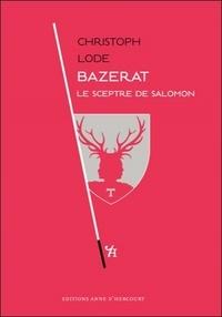 Christoph Lode - Bazérat - Le sceptre de Salomon.