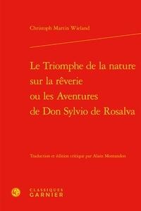 Electronics ebooks pdf téléchargement gratuit Le Triomphe de la nature sur la rêverie ou les Aventures de Don Sylvio de Rosalva
