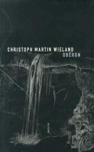 Christoph Martin Wieland - Obéron.