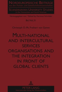 Christoph o.-ph. Frhr. von gamm - Multi-national and intercultural services organisations and the integration in front of global clients.