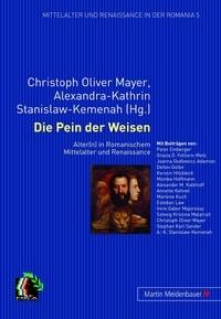 Christoph oliver Mayer et Alexandra-kathrin Stanislaw-kemenah - Die Pein der Weisen - Alter(n) in Romanischem Mittelalter und Renaissance.