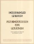 Christoph Peters - Une chambre au paradis.