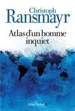 Christoph Ransmayr - Atlas d'un homme inquiet.