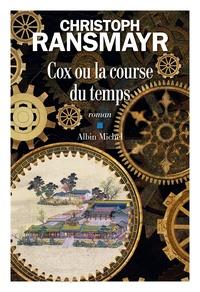 Christoph Ransmayr - Cox ou la course du temps.