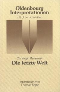 Christoph Ransmayr - Die Lezte Welt.