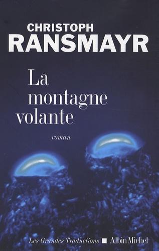 Christoph Ransmayr - La Montagne volante.