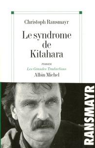 Christoph Ransmayr - Le syndrome de Kitahara.