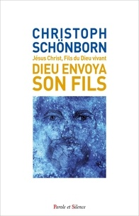 Christoph Schönborn - Dieu envoya son fils - Christologie.