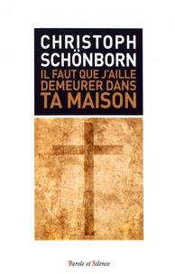 Christoph Schönborn - Il faut que j'aille demeurer dans ta maison - Qui a besoin de Dieu ? Une vie réussie.