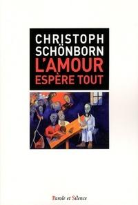 Christoph Schönborn - L'amour espère tout.