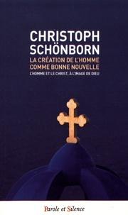Christoph Schönborn - La création de l'homme comme bonne nouvelle - L'homme et le Christ, à l'image de Dieu.