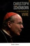 Christoph Schönborn - Le pain qui nous fait vivre - Approfondir le mystère de l'Eucharistie.