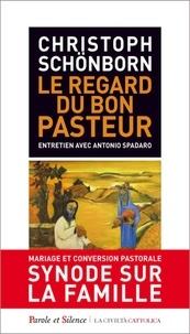 Christoph Schönborn - Le regard du bon Pasteur - Mariage et conversion pastorale.