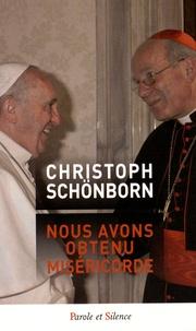 Christoph Schönborn - Nous avons obtenu miséricorde.