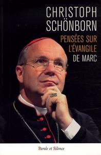 Pensées sur l'Evangile de Saint Marc- Voyez, il est Fils de Dieu - Christoph Schönborn |