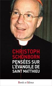 Christoph Schönborn - Pensées sur l'évangile de Saint Matthieu.