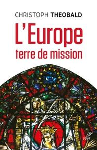 Accentsonline.fr L'Europe, terre de mission - Vivre et penser la foi dans un espace d'hospitalité messianique Image
