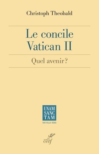 Le concile Vatican II. Quel avenir ?