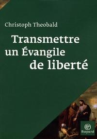Christoph Theobald - Transmettre un Evangile de liberté.